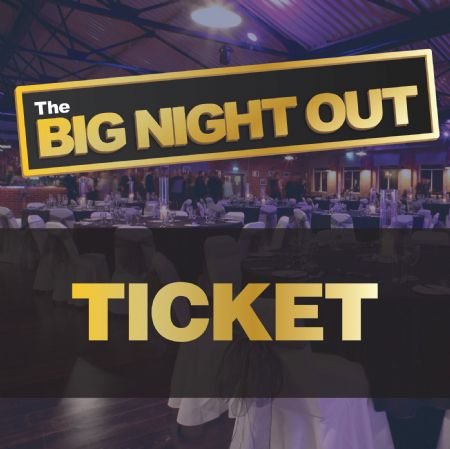 BIG NIGHT OUT TICKET